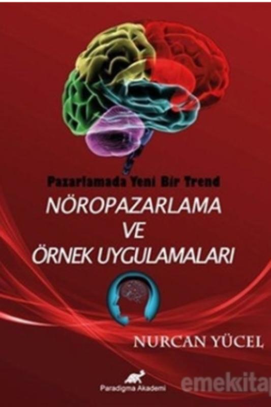 Pazarlamada Yeni Bir Trend Nöropazarlama ve Örnek Uygulamaları