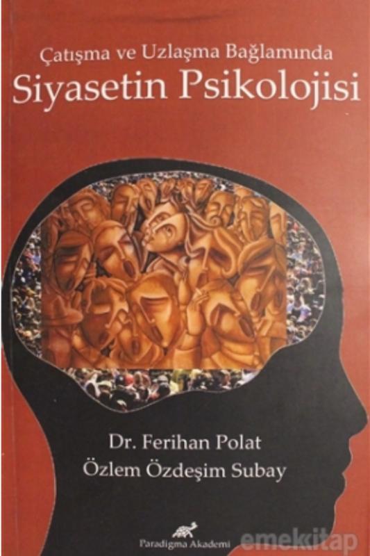Çatışma ve Uzlaşma Bağlamında Siyasetin Psikolojisi