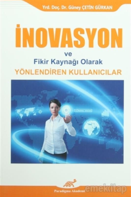İnovasyon ve Fikir Kaynağı Olarak Yönlendiren Kullanıcılar