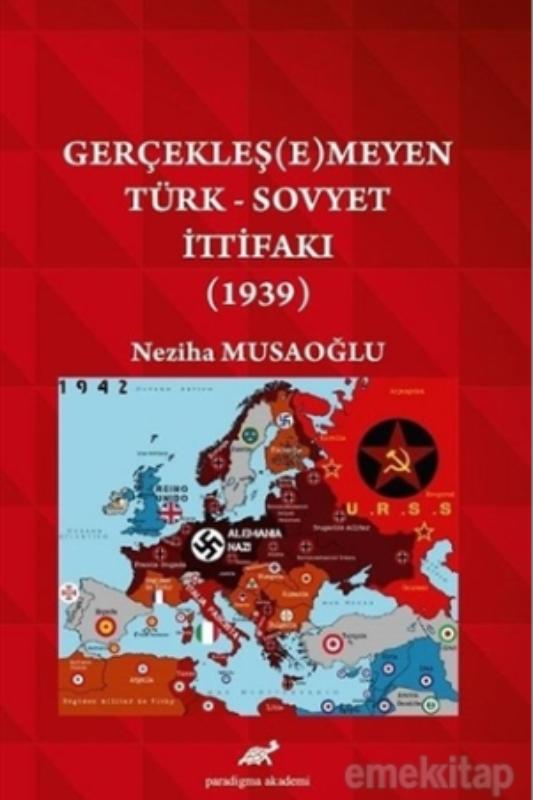 Gerçekleş(e)meyen Türk – Sovyet İttifakı (1939)