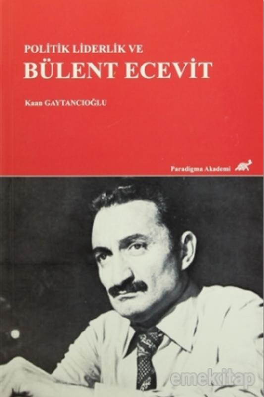 Politik Liderlik ve Bülent Ecevit