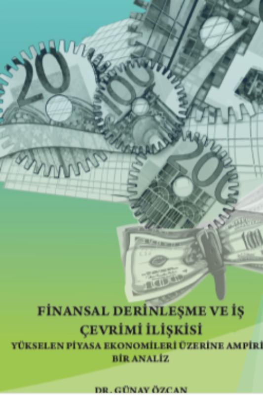 Finansal Derinleşme ve İş Çevrimi İlişkisi
