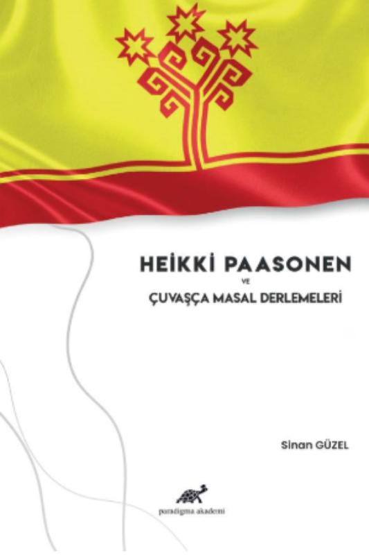 Heikki Paasonen ve Çuvaşça Masal Derlemeleri