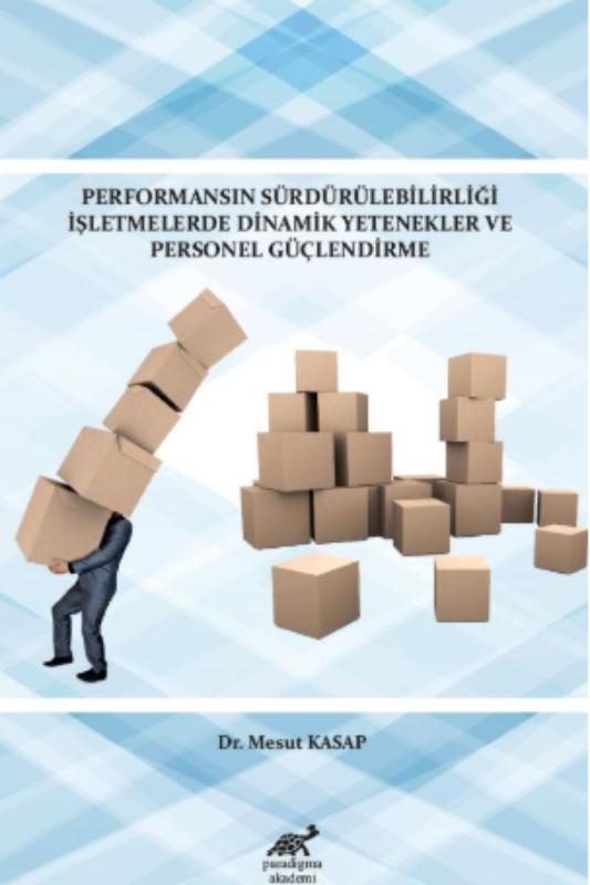 Performansın Sürdürülebilirliği İşletmelerde Dinamik Yetenekler ve Personel Güçlendirme