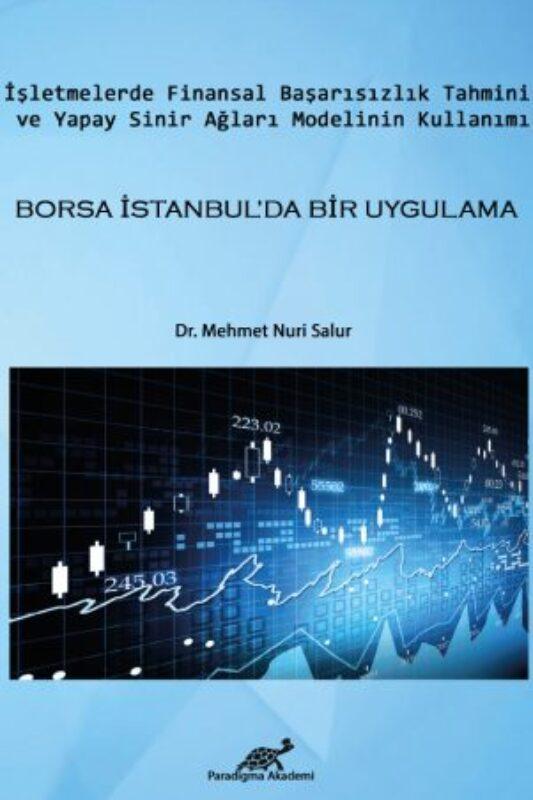 İşletmelerde Finansal Başarısızlık Tahmini ve Yapay Sinir Ağları Modelinin Kullanımı