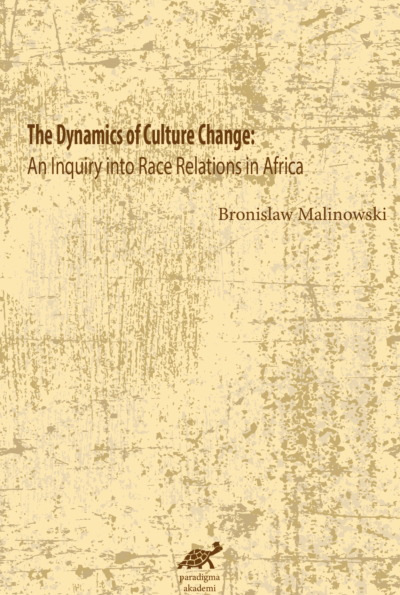 The Dynamics of Culture Change- An Inquiry into Race Relations in Africa