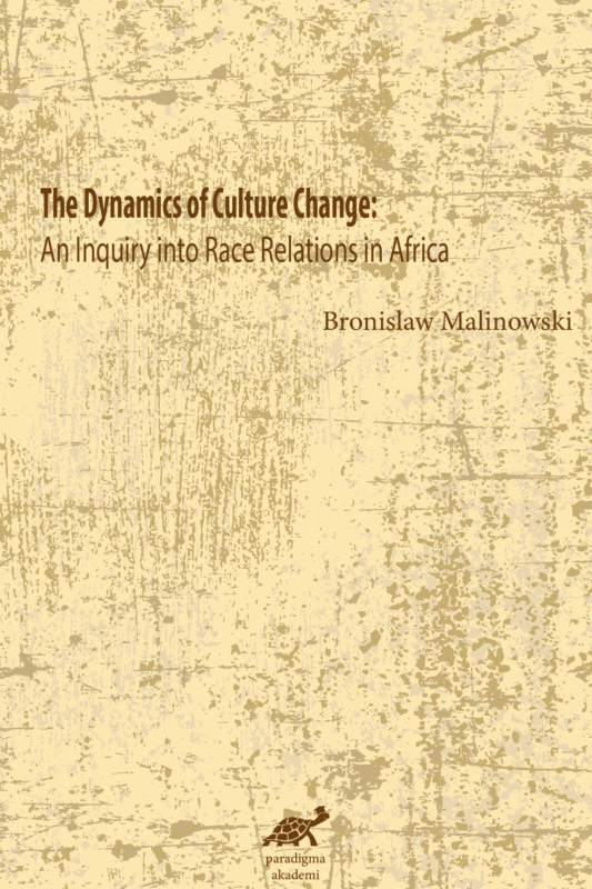 The Dynamics of Culture Change: An Inquiry into Race Relations in Africa