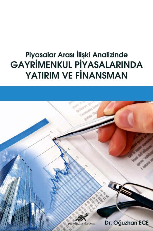 Piyasalar Arası İlişki Analizinde Gayrimenkul Piyasalarında Yatırım ve Finansman