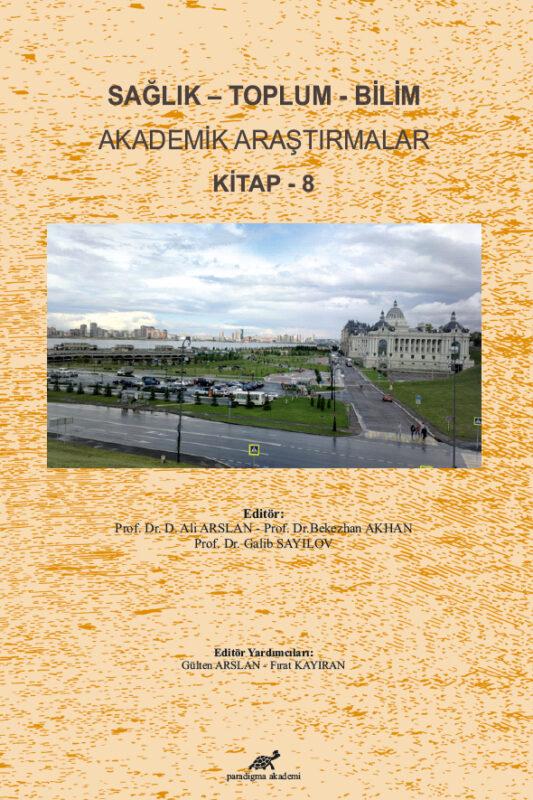 Sağlık – Toplum – Bilim Akademik Araştırmalar Kitap – 8