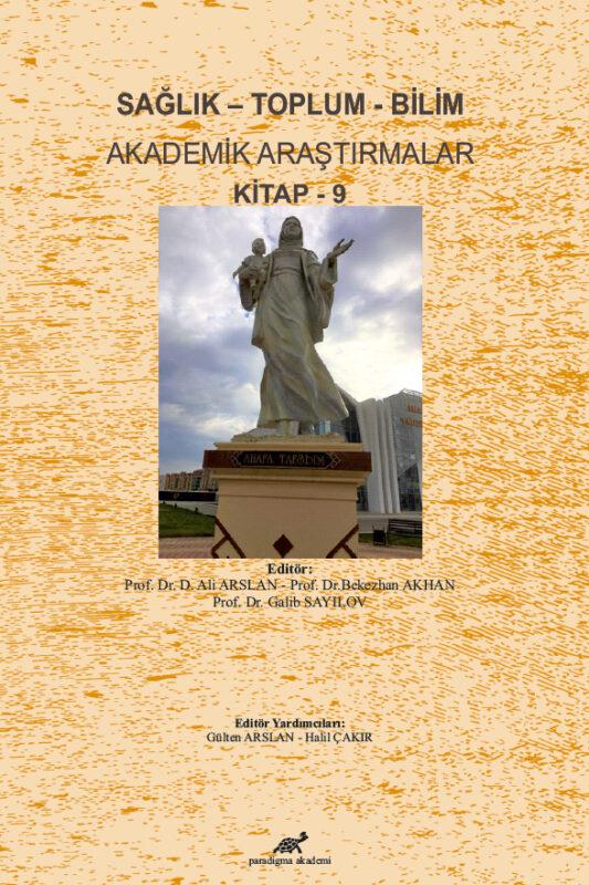 Sağlık – Toplum – Bilim Akademik Araştırmalar Kitap – 9