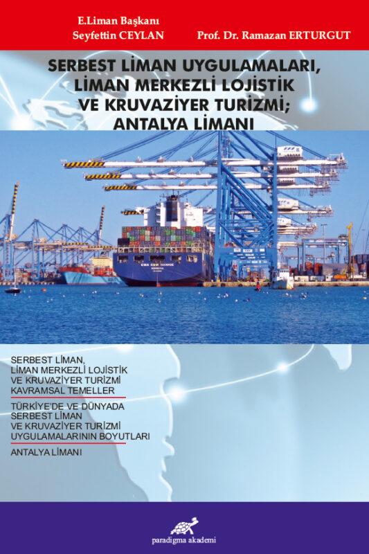 Serbest Liman Uygulamaları, Liman Merkezli Lojistik ve Kruvaziyer Turizmi; Antalya Limanı