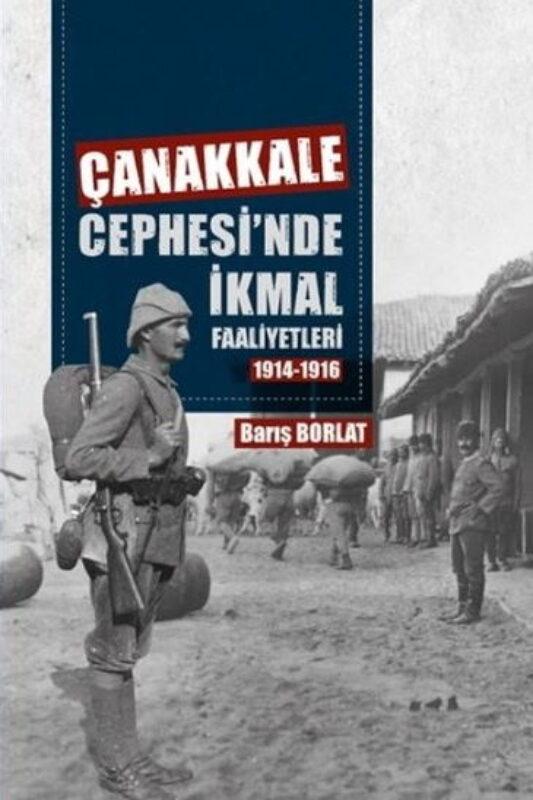 Çanakkale Cephesinde İkmal Faaliyetleri (1914-1916)