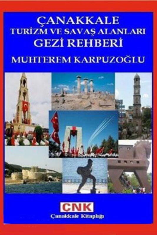 Çanakkale Turizm ve Savaş Alanları Gezi Rehberi