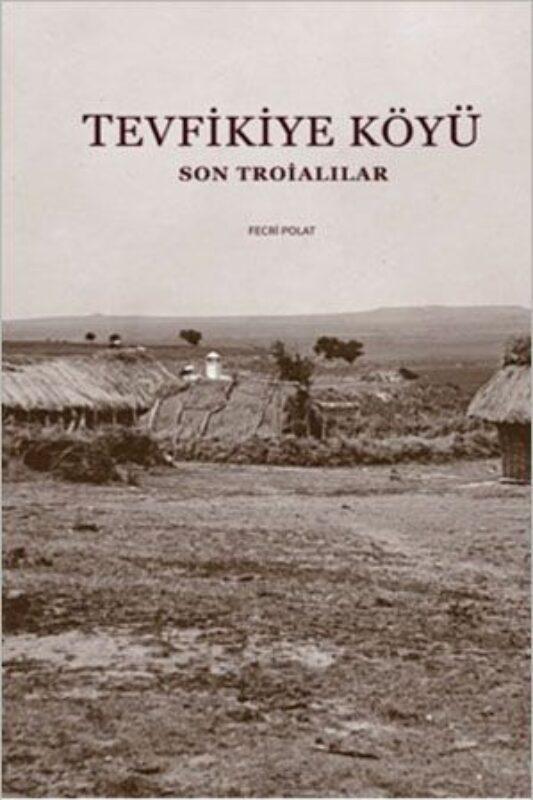 Tevfikiye Köyü: Son Troialılar