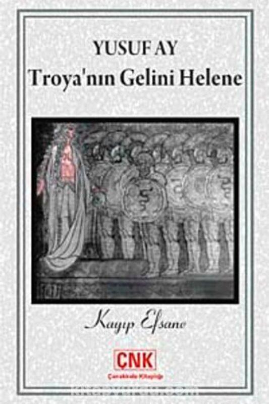 Troyanın Gelini Helene: Kayıp Efsane