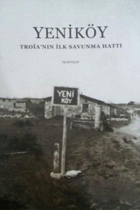 Yeniköy: Troia'nın İlk Savunma Hattı Çanakkale