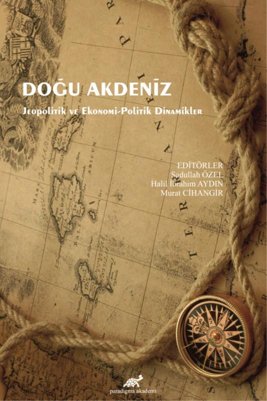 Doğu Akdeniz: Jeopolitik ve Ekonomi Politik Dinamikler