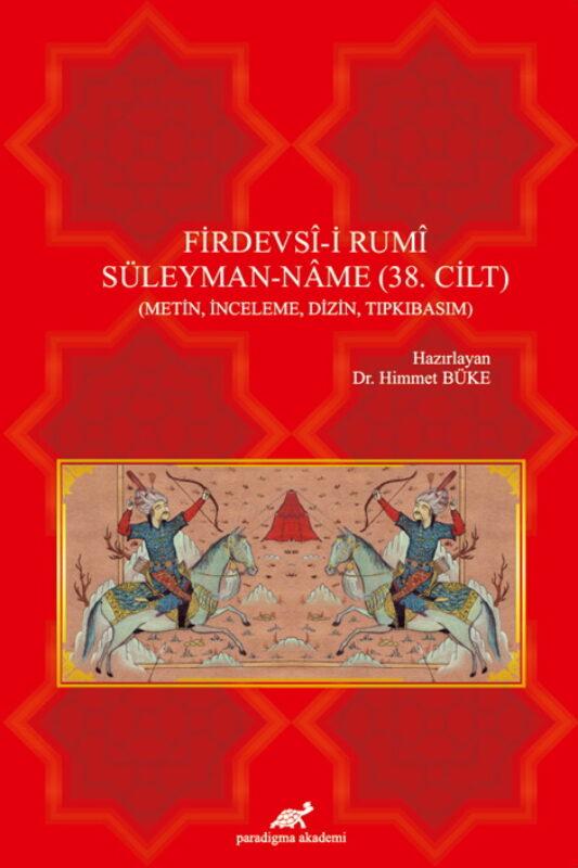 Firdevsî-i Rumî Süleyman-Nâme (38. Cilt)
