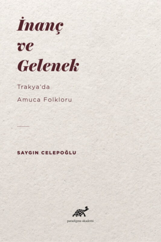 İnanç ve Gelenek: Trakya'da Amuca Folkloru