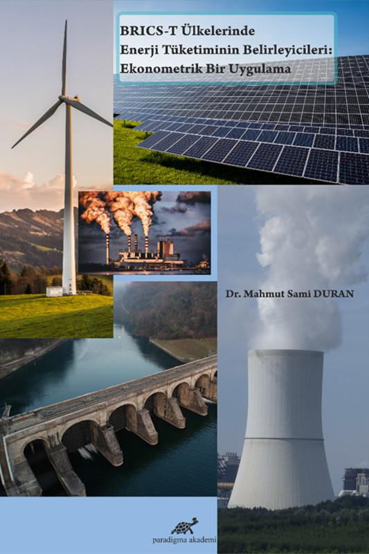 BRICS-T Ülkelerinde Enerji Tüketiminin Belirleyicileri: Ekonometrik Bir Uygulama