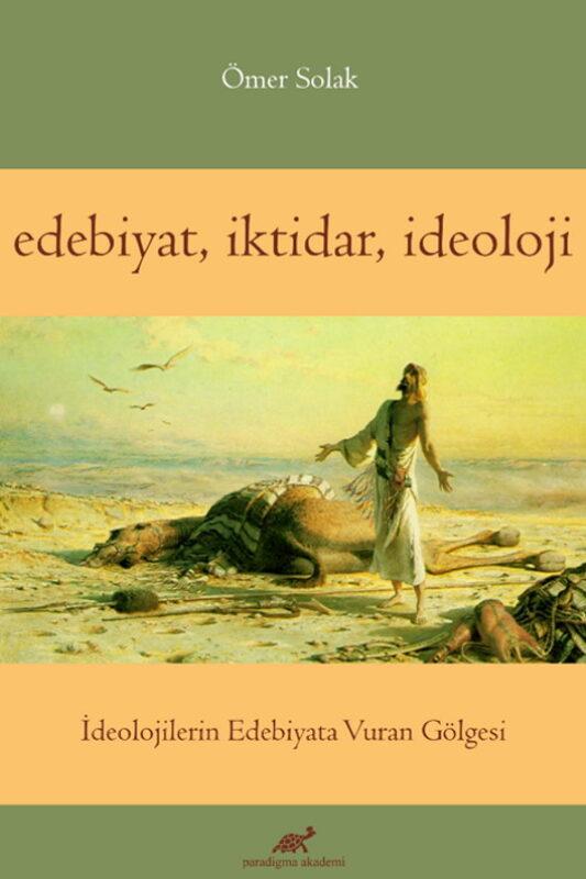 Edebiyat, İktidar, İdeoloji