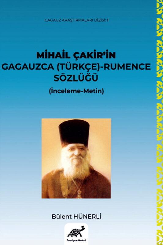 Mihail Çakir'in Gagauzca (Türkçe)-Rumence Sözlüğü