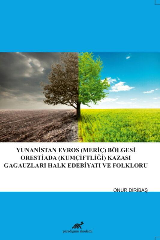 Yunanistan Evros (Meriç) Bölgesi Orestiada (Kumçiftliği) Kazası Gagauzları Halk Edebiyatı ve Folkloru