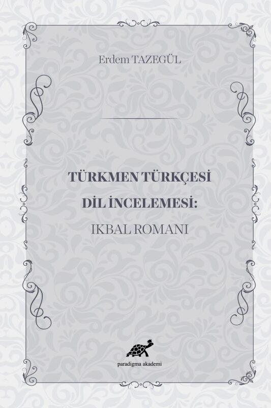 Türkmen Türkçesi Dil İncelemesi: Ikbal Romanı