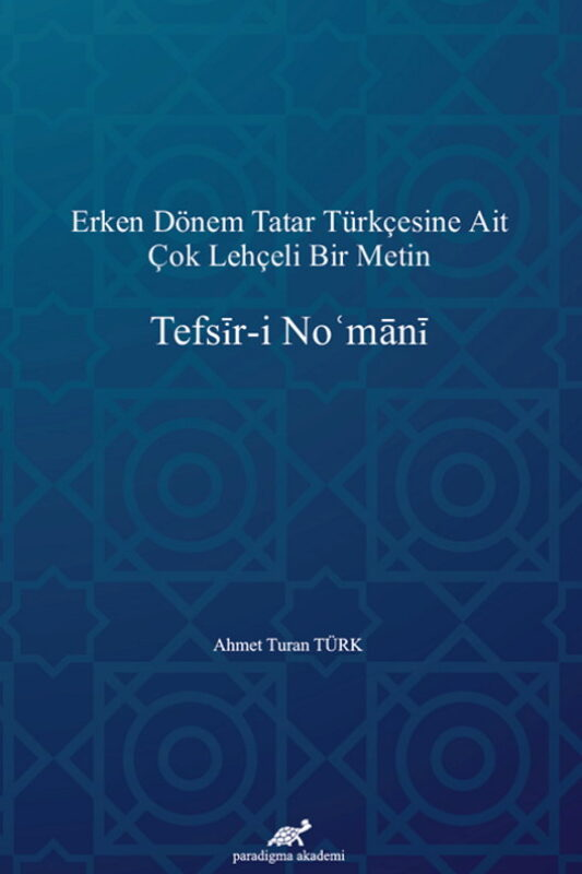 Erken Dönem Tatar Türkçesine Ait Çok Lehçeli Bir Metin: Tefsįr-i Nomānį