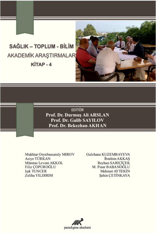 Sağlık – Toplum – Bilim Akademik Araştırmalar Kitap – 4
