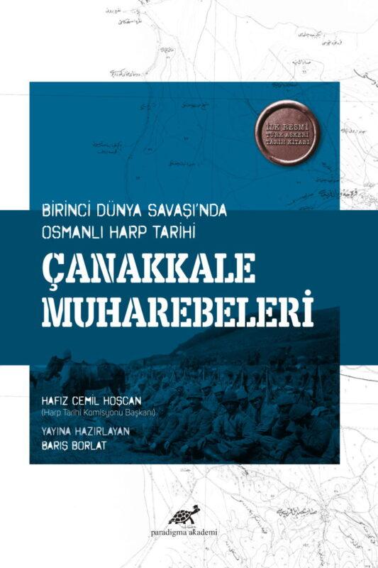 Birinci Dünya Savaşında Osmanlı Harp Tarihi Çanakkale Muharebeleri