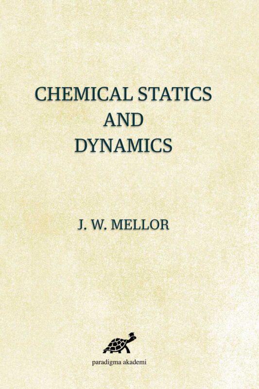Chemical Statics And Dynamics