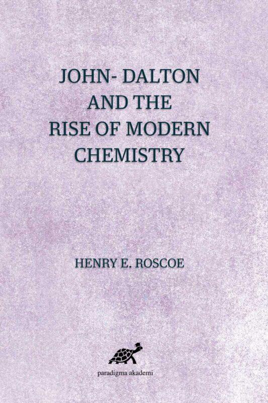 John- Dalton And The Rise Of Modern Chemistry