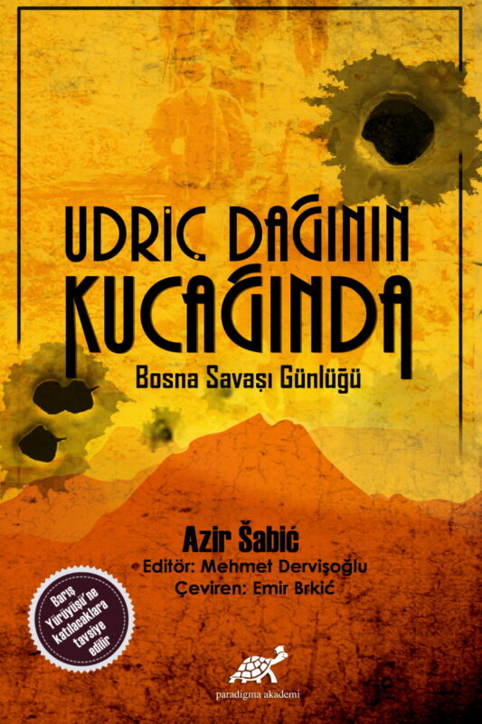 Urdiç Dağının Kucağında Bosna Savaş Günlüğü