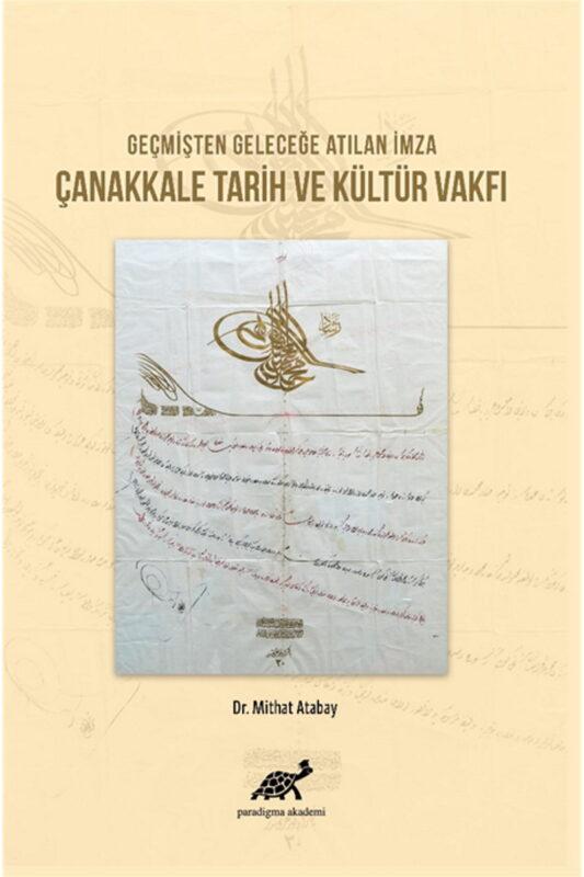 Geçmişten Günümüze Atılan İmza, Çanakkale Tarih ve Kültür Vakfı