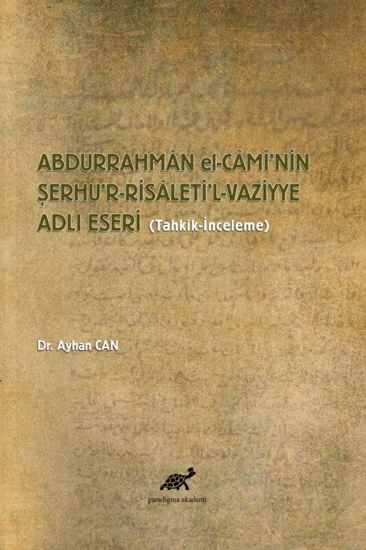 Abdurrahmân El-câmî'nin Şerhu'r-risâleti'l-vaz'iyye Adlı Eseri