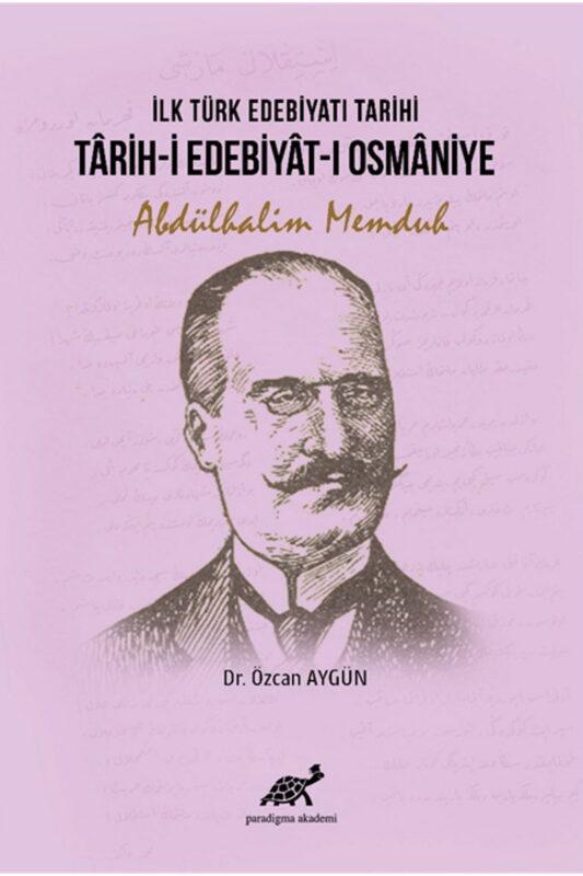 İlk Türk Edebiyatı Tarihi: Târih-i Edebiyât-ı Osmâniye