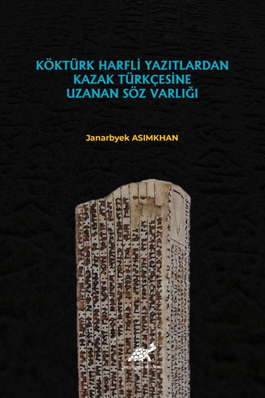 Köktürk Harfli Yazılardan Kazak Türkçesine Uzanan Söz Varlığı