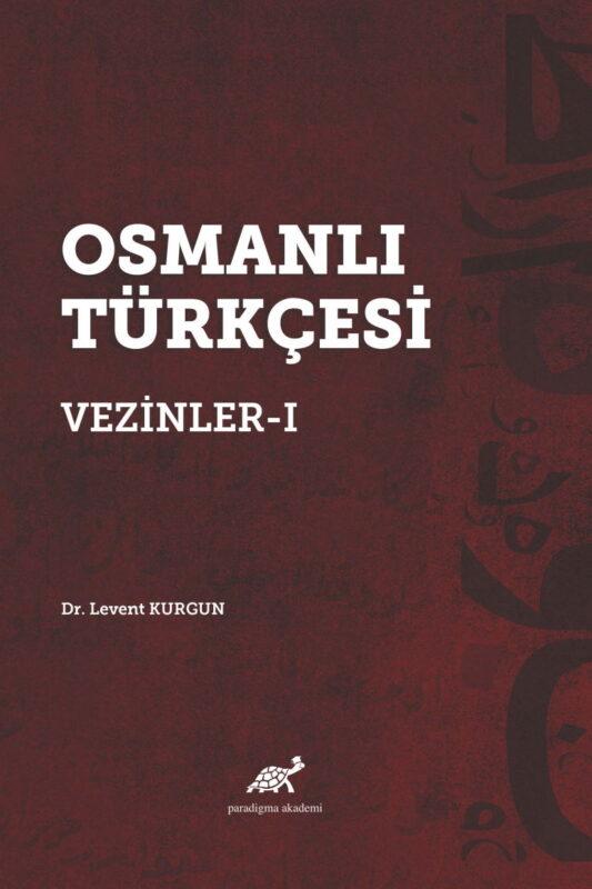 Osmanlı Türkçesi Vezinler – I