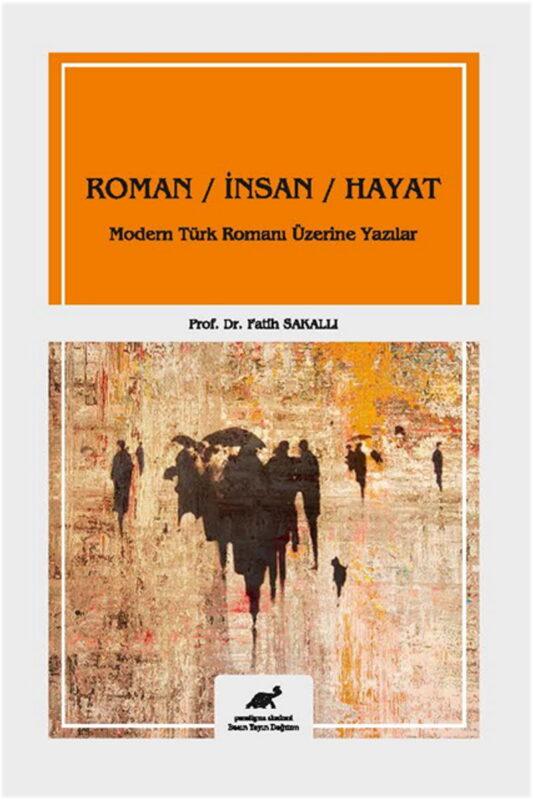 Roman / İnsan / Hayat Modern Türk Romanı Üzerine Yazılar